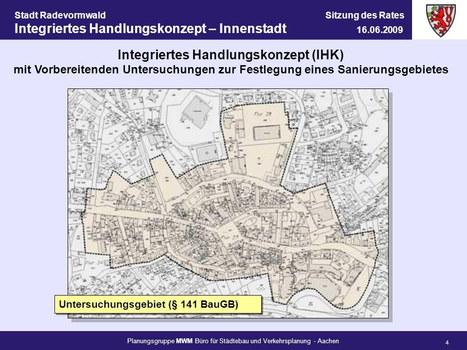 Planungsgruppe MWM Büro für Städtebau und Verkehrsplanung - Aachen 4 Stadt Radevormwald Sitzung des Rates Integriertes Handlungskonzept – Innenstadt 1