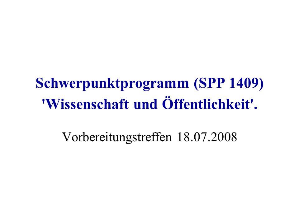 Schwerpunktprogramm (SPP 1409) Wissenschaft und Öffentlichkeit . Vorbereitungstreffen 18.07.2008