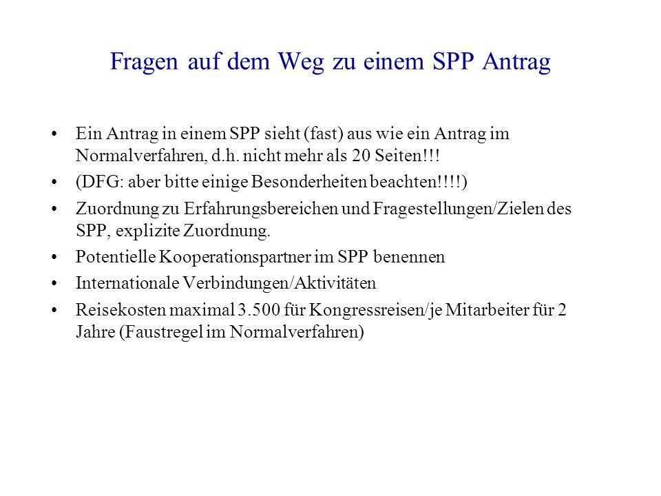 Fragen auf dem Weg zu einem SPP Antrag Ein Antrag in einem SPP sieht (fast) aus wie ein Antrag im Normalverfahren, d.h.