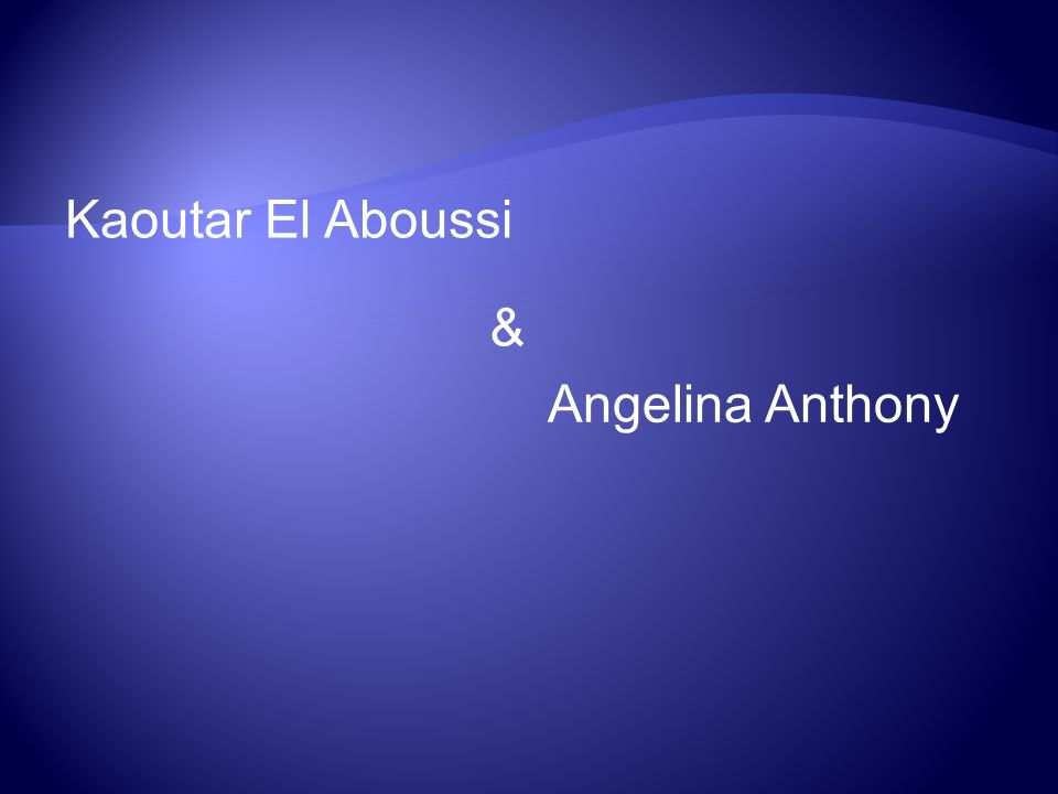 Angelina Anthony Kaoutar El Aboussi &