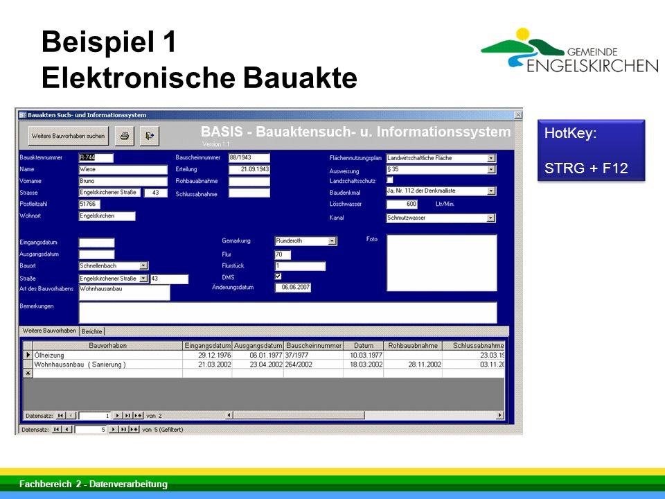 Fachbereich 2 - Datenverarbeitung Beispiel 1 Elektronische Bauakte HotKey: STRG + F12 HotKey: STRG + F12