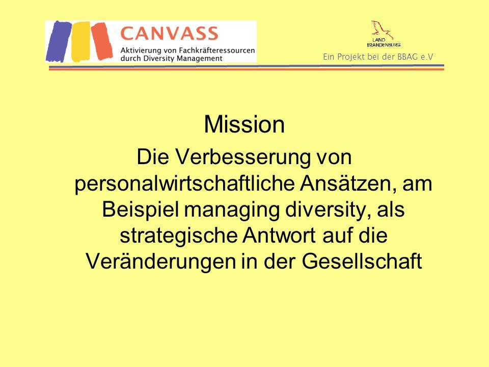 Ein Projekt bei der BBAG e.V Mission Die Verbesserung von personalwirtschaftliche Ansätzen, am Beispiel managing diversity, als strategische Antwort a
