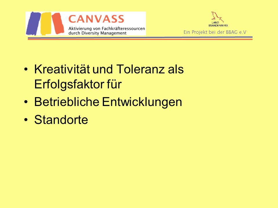 Kreativität und Toleranz als Erfolgsfaktor für Betriebliche Entwicklungen Standorte