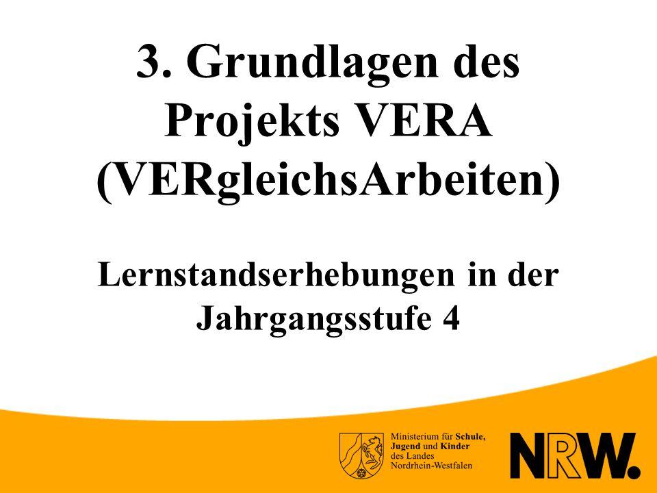3. Grundlagen des Projekts VERA (VERgleichsArbeiten) Lernstandserhebungen in der Jahrgangsstufe 4