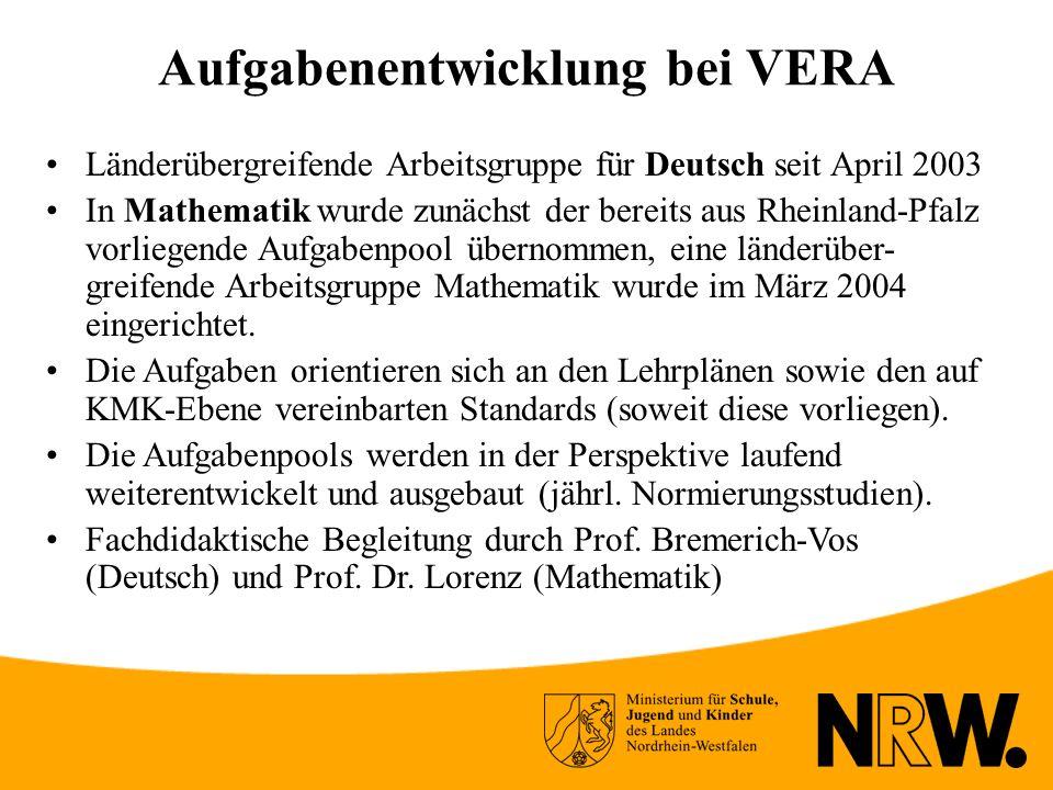 Aufgabenentwicklung bei VERA Länderübergreifende Arbeitsgruppe für Deutsch seit April 2003 In Mathematik wurde zunächst der bereits aus Rheinland-Pfalz vorliegende Aufgabenpool übernommen, eine länderüber- greifende Arbeitsgruppe Mathematik wurde im März 2004 eingerichtet.