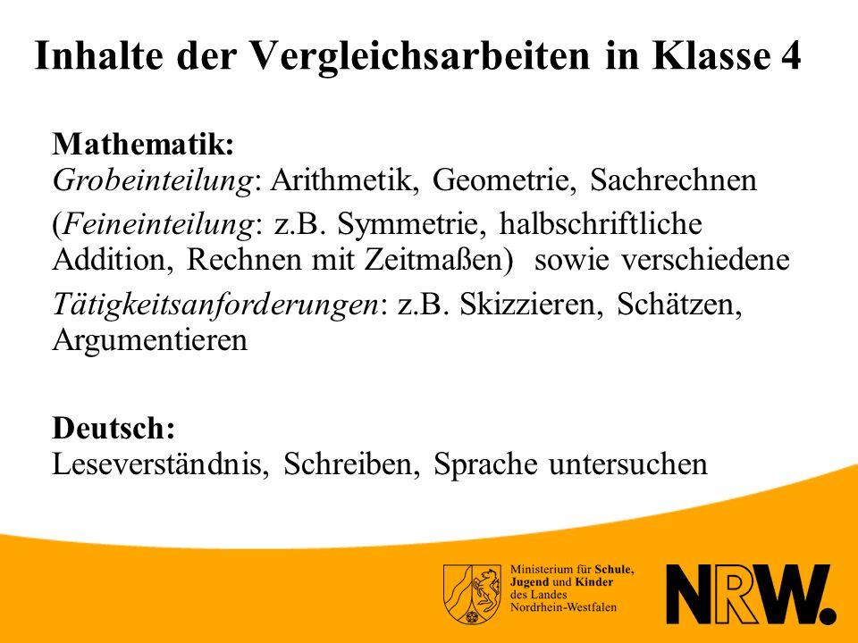Inhalte der Vergleichsarbeiten in Klasse 4 Mathematik: Grobeinteilung: Arithmetik, Geometrie, Sachrechnen (Feineinteilung: z.B.