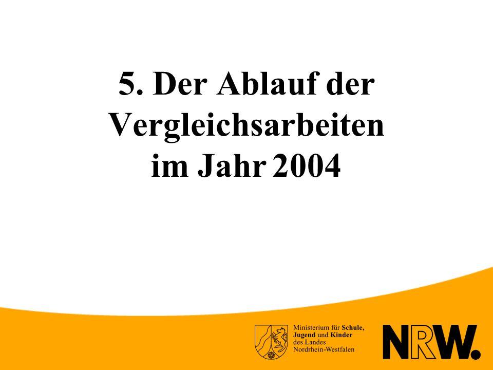 5. Der Ablauf der Vergleichsarbeiten im Jahr 2004