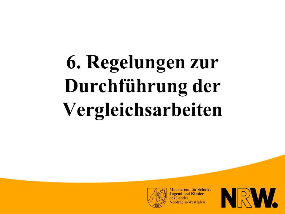 6. Regelungen zur Durchführung der Vergleichsarbeiten