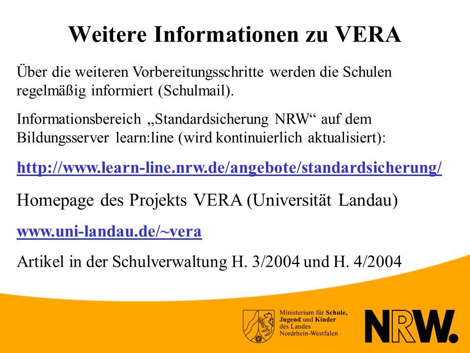 Weitere Informationen zu VERA Über die weiteren Vorbereitungsschritte werden die Schulen regelmäßig informiert (Schulmail).