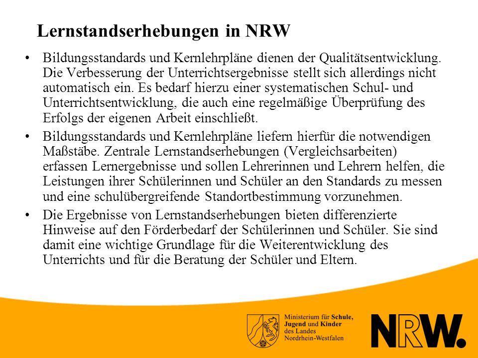 Lernstandserhebungen in NRW Bildungsstandards und Kernlehrpläne dienen der Qualitätsentwicklung.