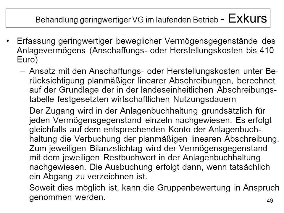 49 Behandlung geringwertiger VG im laufenden Betrieb - Exkurs Erfassung geringwertiger beweglicher Vermögensgegenstände des Anlagevermögens (Anschaffu