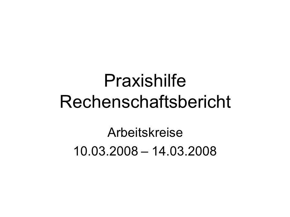 Praxishilfe Rechenschaftsbericht Arbeitskreise 10.03.2008 – 14.03.2008