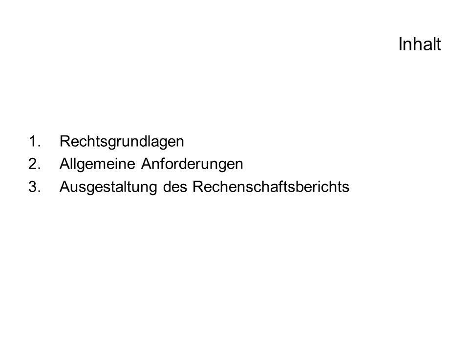 Inhalt 1.Rechtsgrundlagen 2.Allgemeine Anforderungen 3.Ausgestaltung des Rechenschaftsberichts