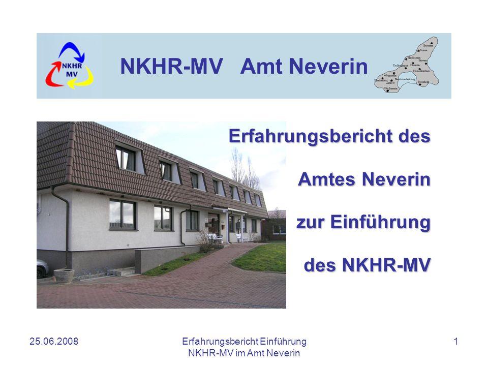25.06.2008Erfahrungsbericht Einführung NKHR-MV im Amt Neverin 12 NKHR-MV Amt Neverin 5.