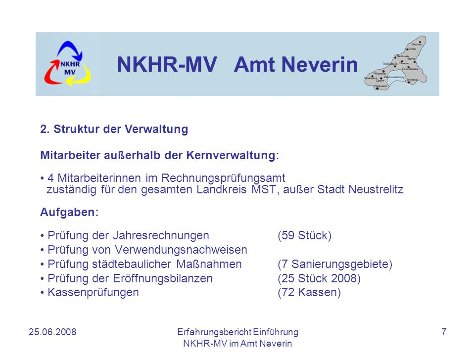 25.06.2008Erfahrungsbericht Einführung NKHR-MV im Amt Neverin 7 NKHR-MV Amt Neverin Mitarbeiter außerhalb der Kernverwaltung: 4 Mitarbeiterinnen im Re