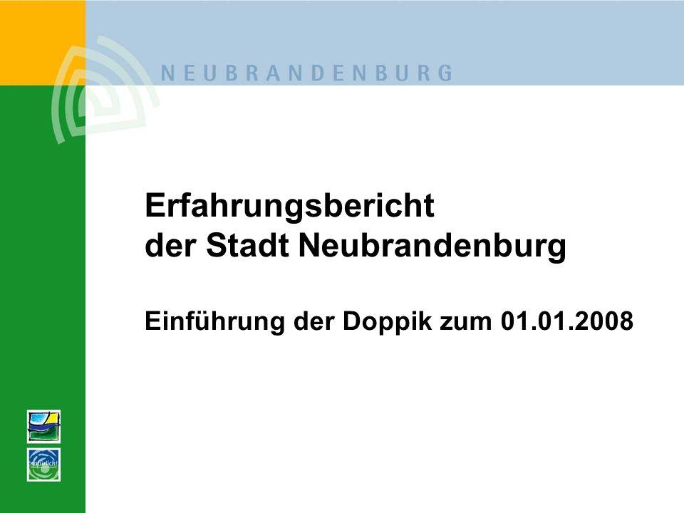 Erfahrungsbericht der Stadt Neubrandenburg Einführung der Doppik zum 01.01.2008