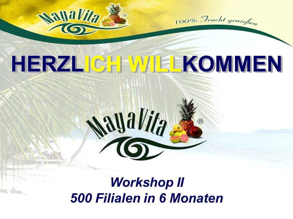 Workshop II 500 Filialen in 6 Monaten HERZLICH WILLKOMMEN