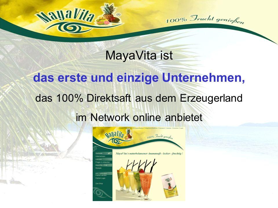 MayaVita ist das erste und einzige Unternehmen, das 100% Direktsaft aus dem Erzeugerland im Network online anbietet