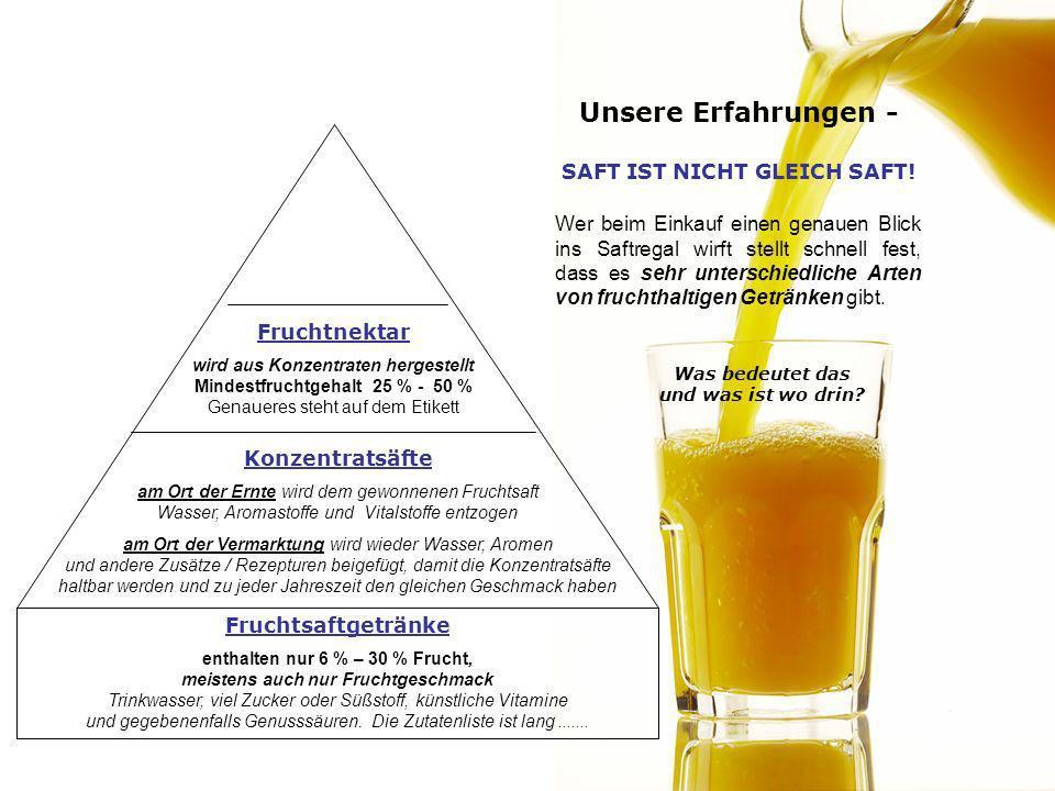 Wer beim Einkauf einen genauen Blick ins Saftregal wirft stellt schnell fest, dass es sehr unterschiedliche Arten von fruchthaltigen Getränken gibt. W