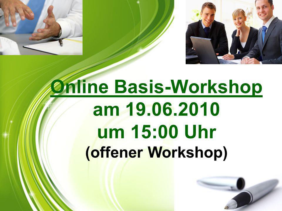 Online Basis-Workshop am 19.06.2010 um 15:00 Uhr (offener Workshop)