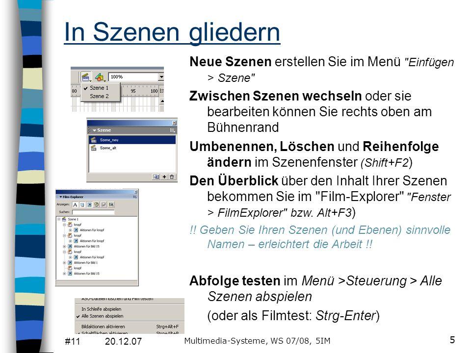 #11 20.12.07 Multimedia-Systeme, WS 07/08, 5IM 5 In Szenen gliedern Neue Szenen erstellen Sie im Menü