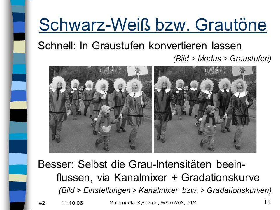 #2 11.10.06 Multimedia-Systeme, WS 07/08, 5IM 11 Schwarz-Weiß bzw.