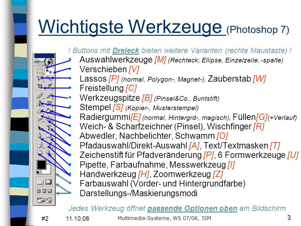 #2 11.10.06 Multimedia-Systeme, WS 07/08, 5IM 3 Wichtigste Werkzeuge (Photoshop 7) .
