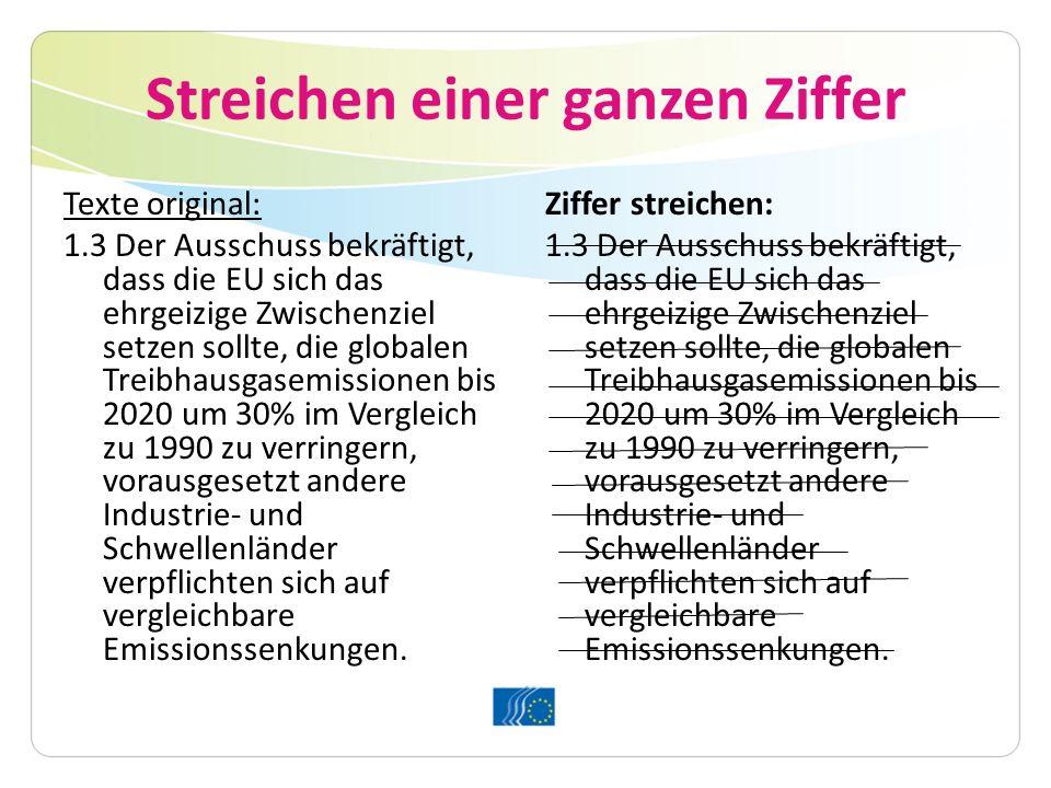 Streichen einer ganzen Ziffer Texte original: 1.3 Der Ausschuss bekräftigt, dass die EU sich das ehrgeizige Zwischenziel setzen sollte, die globalen T
