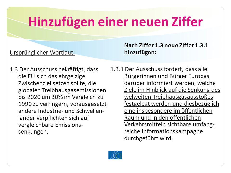 Hinzufügen einer neuen Ziffer Ursprünglicher Wortlaut: 1.3 Der Ausschuss bekräftigt, dass die EU sich das ehrgeizige Zwischenziel setzen sollte, die g