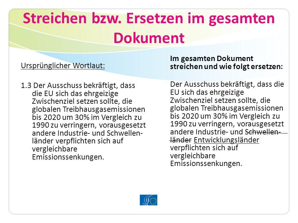 Streichen bzw. Ersetzen im gesamten Dokument Ursprünglicher Wortlaut: 1.3 Der Ausschuss bekräftigt, dass die EU sich das ehrgeizige Zwischenziel setze
