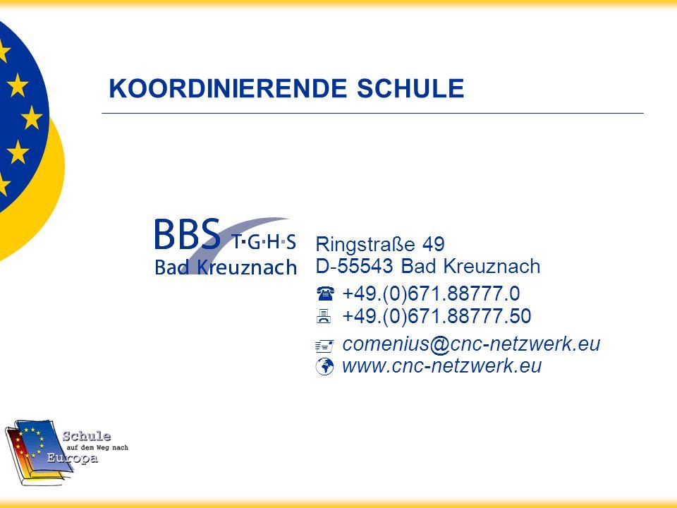 KOORDINIERENDE SCHULE Ringstraße 49 D-55543 Bad Kreuznach +49.(0)671.88777.0 +49.(0)671.88777.50 comenius@cnc-netzwerk.eu www.cnc-netzwerk.eu