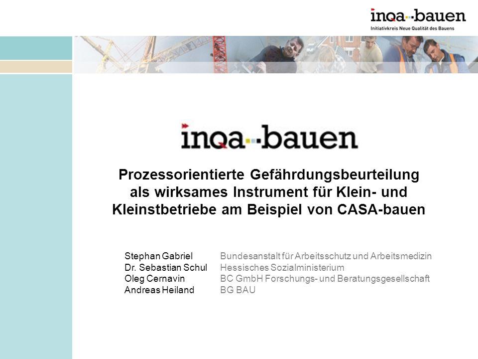 Prozessorientierte Gefährdungsbeurteilung als wirksames Instrument für Klein- und Kleinstbetriebe am Beispiel von CASA-bauen Stephan Gabriel Bundesans