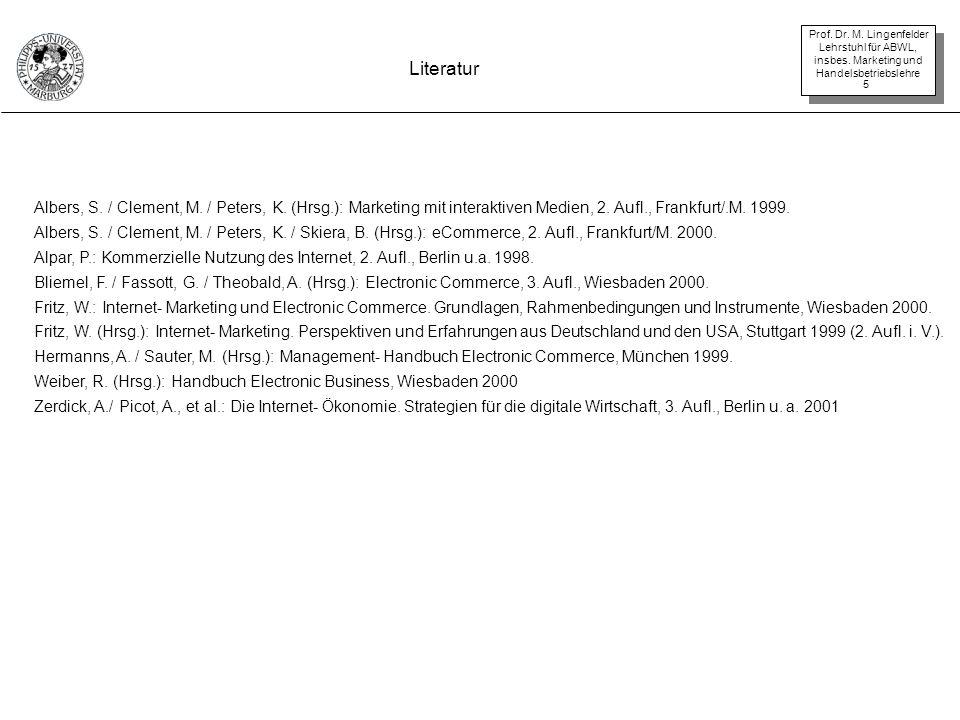 Prof. Dr. M. Lingenfelder Lehrstuhl für ABWL, insbes. Marketing und Handelsbetriebslehre 5 Literatur Albers, S. / Clement, M. / Peters, K. (Hrsg.): Ma