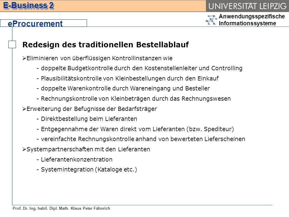 Anwendungsspezifische Informationssysteme Prof. Dr. Ing. habil. Dipl. Math. Klaus Peter Fähnrich E-Business 2 Redesign des traditionellen Bestellablau