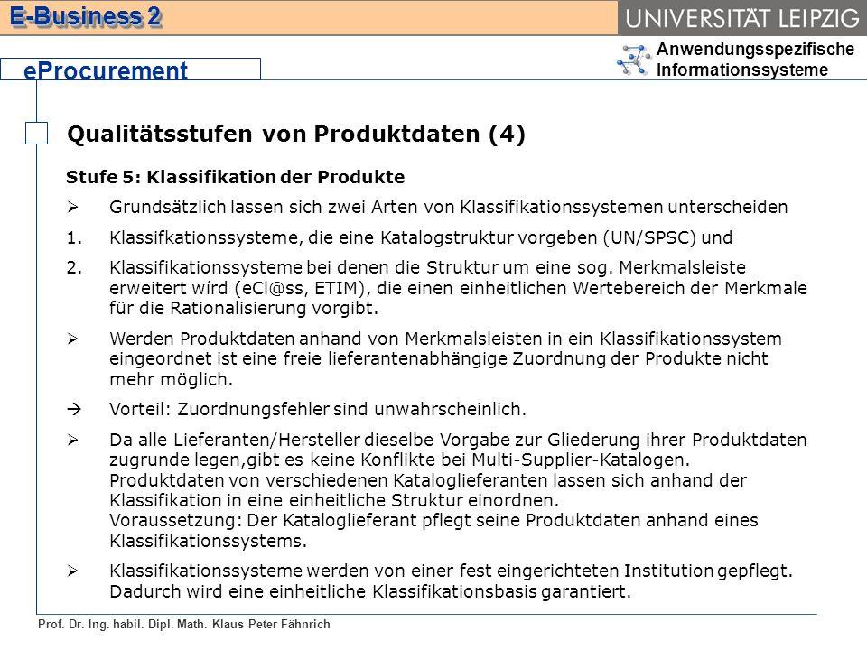 Anwendungsspezifische Informationssysteme Prof. Dr. Ing. habil. Dipl. Math. Klaus Peter Fähnrich E-Business 2 Qualitätsstufen von Produktdaten (4) ePr