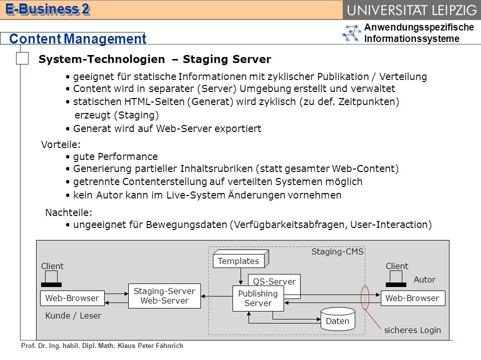 Anwendungsspezifische Informationssysteme Prof. Dr. Ing. habil. Dipl. Math. Klaus Peter Fähnrich E-Business 2 System-Technologien – Staging Server Con