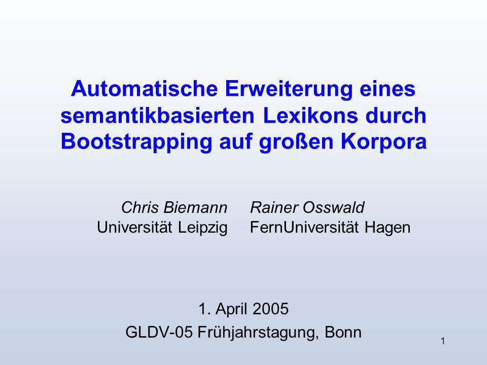 1 Automatische Erweiterung eines semantikbasierten Lexikons durch Bootstrapping auf großen Korpora 1.