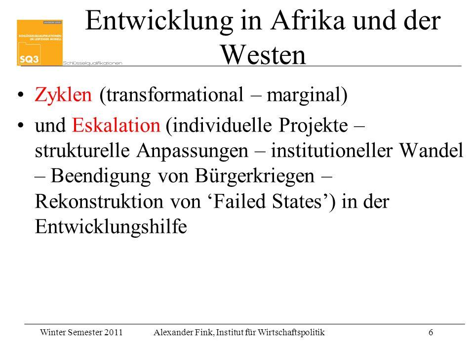 Winter Semester 2011Alexander Fink, Institut für Wirtschaftspolitik6 Entwicklung in Afrika und der Westen Zyklen (transformational – marginal) und Esk