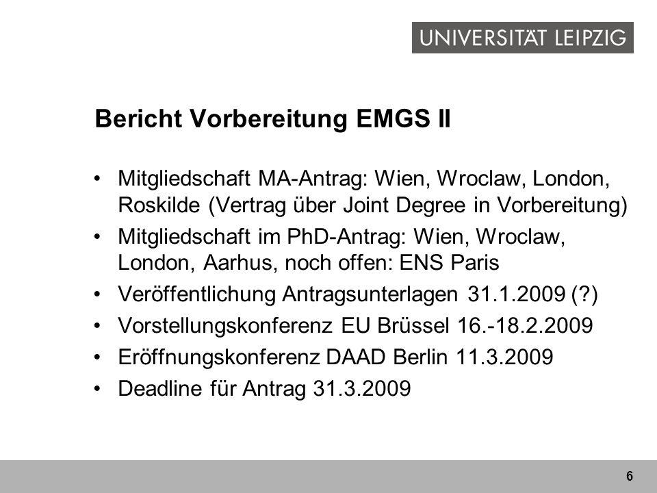 6 Bericht Vorbereitung EMGS II Mitgliedschaft MA-Antrag: Wien, Wroclaw, London, Roskilde (Vertrag über Joint Degree in Vorbereitung) Mitgliedschaft im