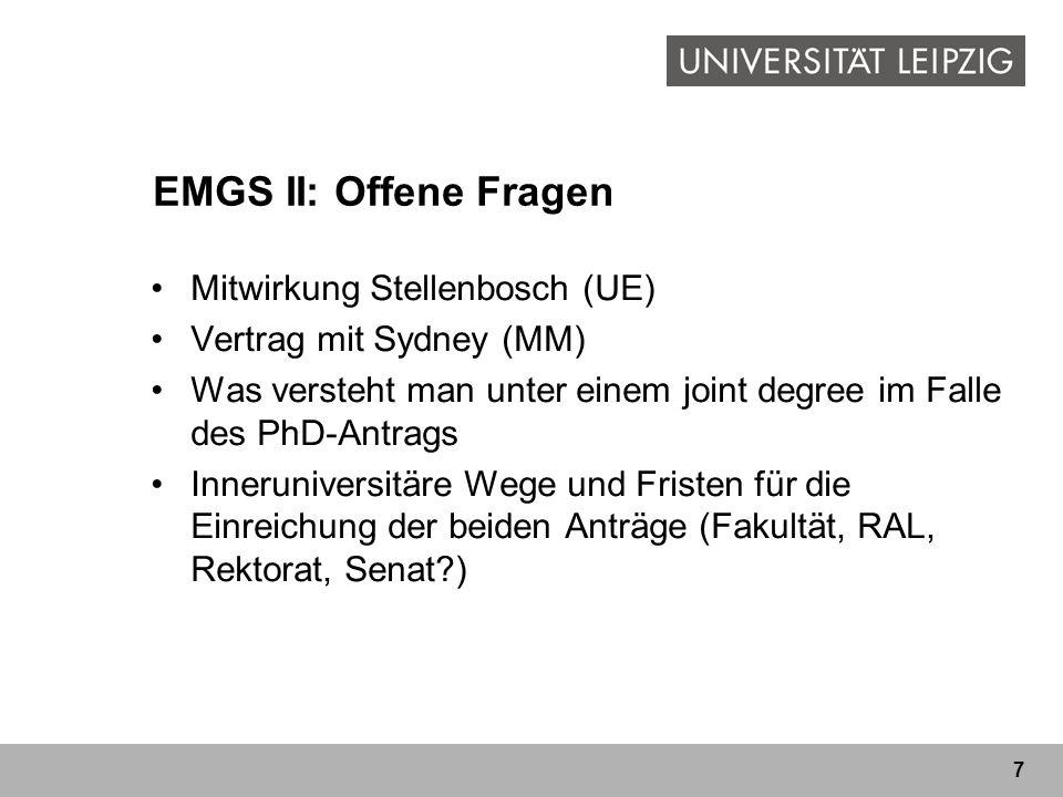 7 EMGS II: Offene Fragen Mitwirkung Stellenbosch (UE) Vertrag mit Sydney (MM) Was versteht man unter einem joint degree im Falle des PhD-Antrags Inner