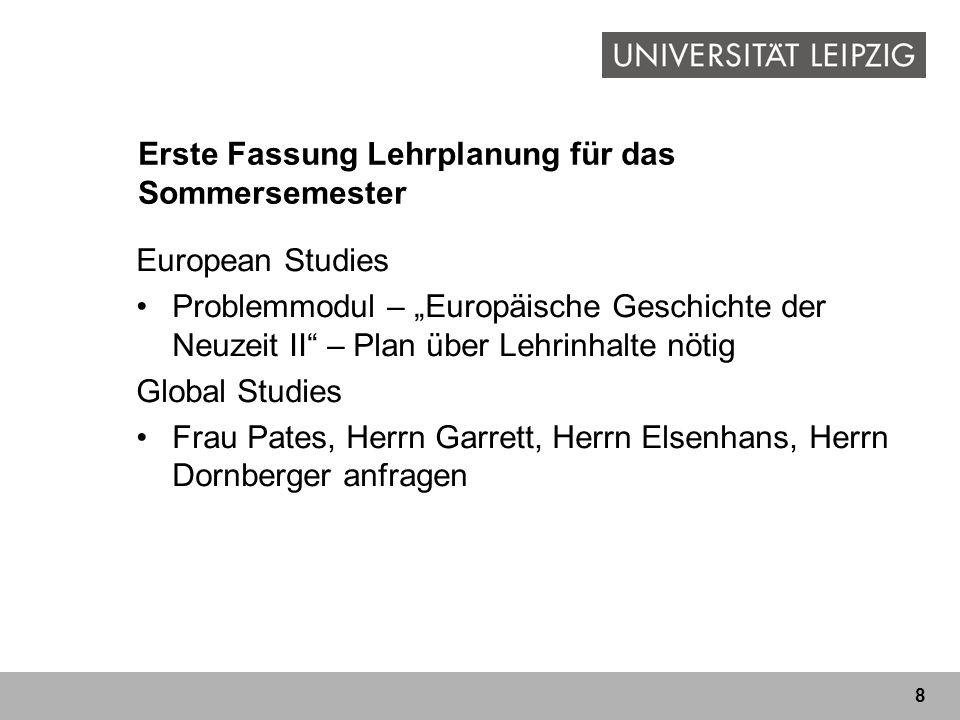 8 Erste Fassung Lehrplanung für das Sommersemester European Studies Problemmodul – Europäische Geschichte der Neuzeit II – Plan über Lehrinhalte nötig