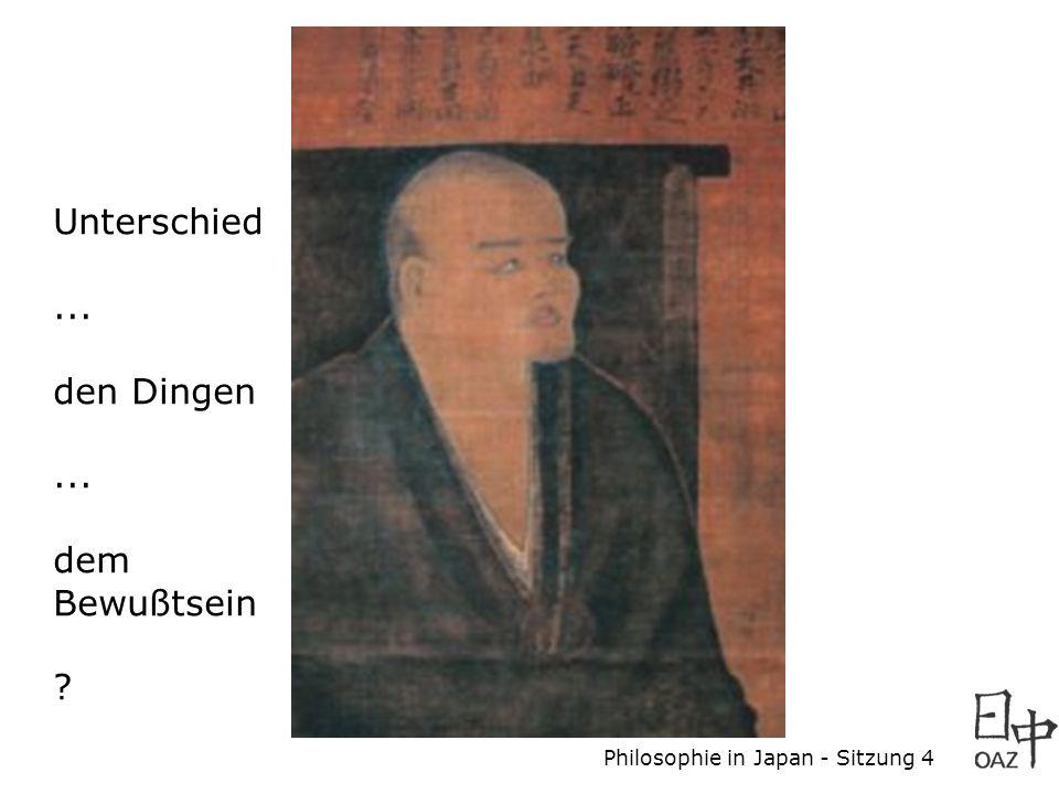 Philosophie in Japan - Sitzung 4 Unterschied... den Dingen... dem Bewußtsein