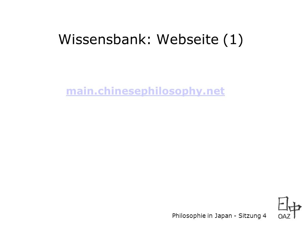 Philosophie in Japan - Sitzung 4 Wissensbank: Webseite (1) main.chinesephilosophy.net