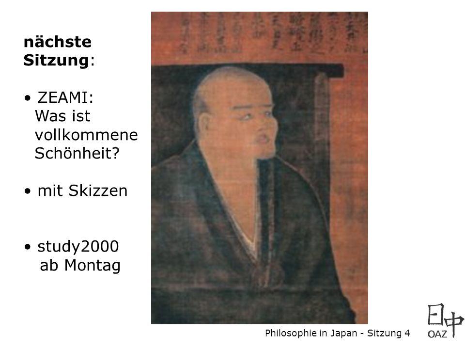 Philosophie in Japan - Sitzung 4 nächste Sitzung: ZEAMI: Was ist vollkommene Schönheit.