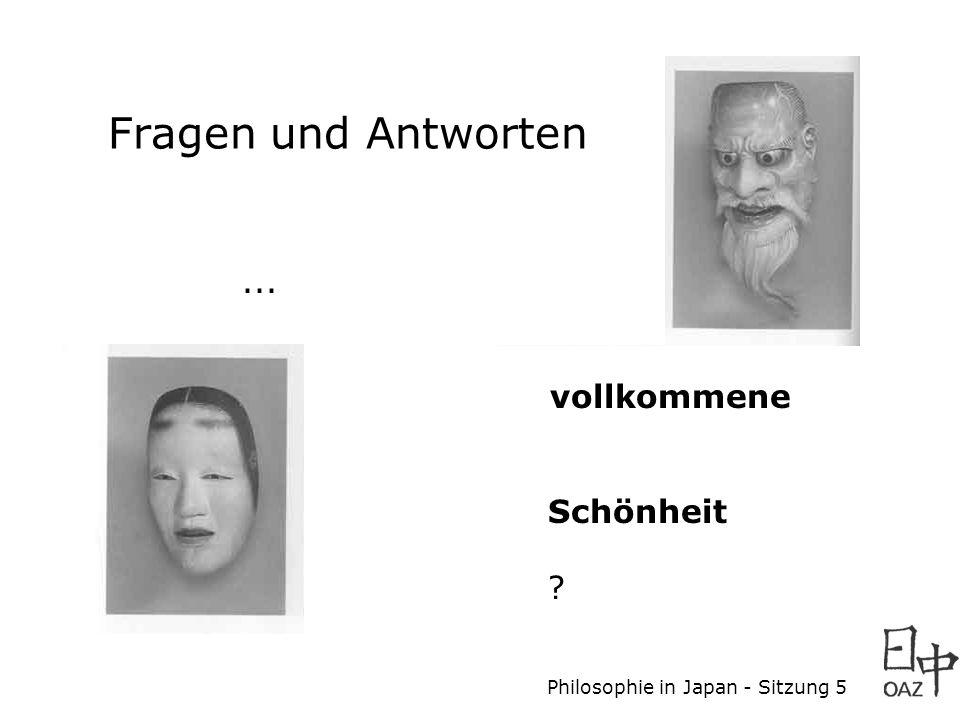 Philosophie in Japan - Sitzung 5... vollkommene Schönheit ? Fragen und Antworten