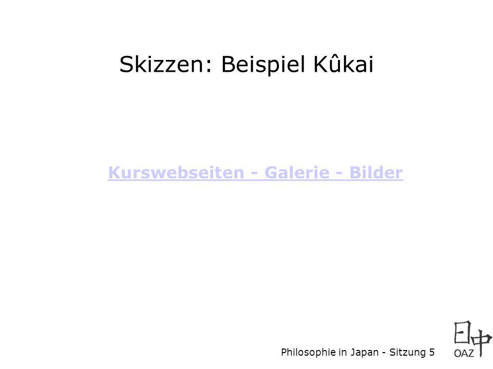 Philosophie in Japan - Sitzung 5 Skizzen: Beispiel Kûkai Kurswebseiten - Galerie - Bilder