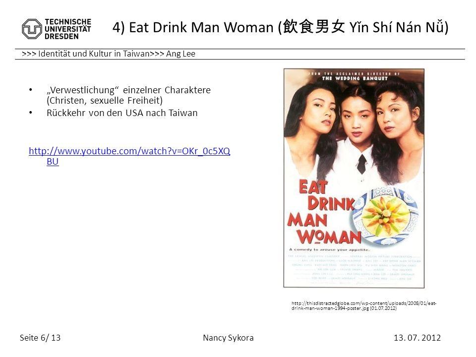 >>> Identität und Kultur in Taiwan>>> Ang Lee 4) Eat Drink Man Woman ( Yǐn Shí Nán Nǚ) 13. 07. 2012 Nancy Sykora Seite 6/ 13 Verwestlichung einzelner