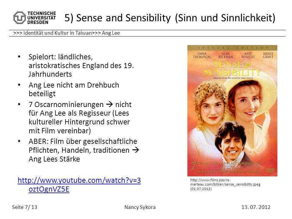 >>> Identität und Kultur in Taiwan>>> Ang Lee 5) Sense and Sensibility (Sinn und Sinnlichkeit) 13. 07. 2012 Nancy Sykora Seite 7/ 13 Spielort: ländlic