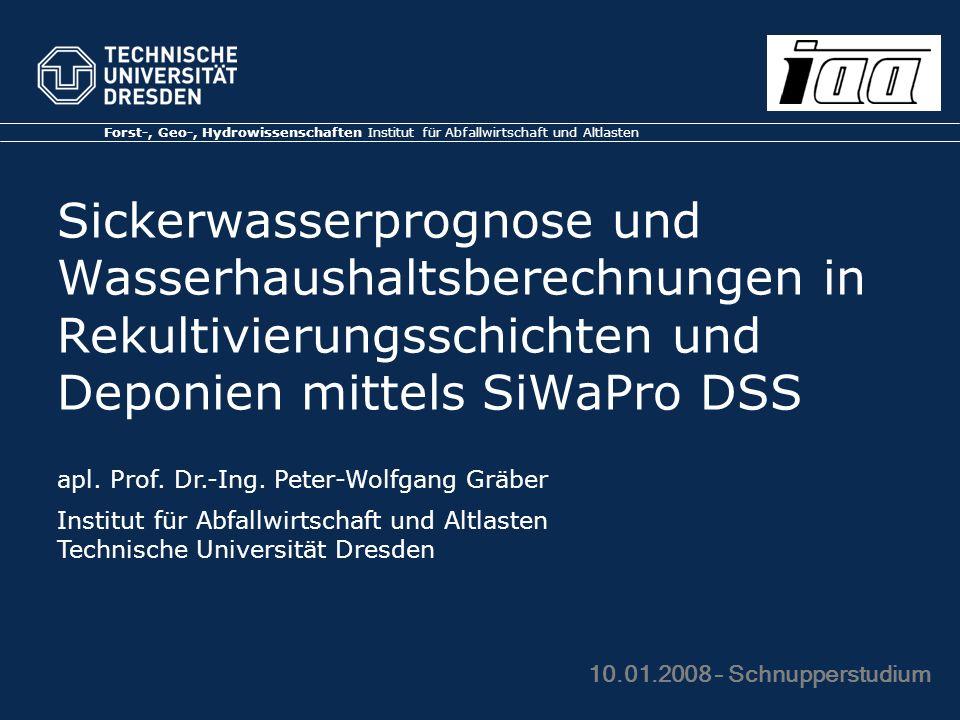 Forst-, Geo-, Hydrowissenschaften Institut für Abfallwirtschaft und Altlasten Sickerwasserprognose und Wasserhaushaltsberechnungen in Rekultivierungss