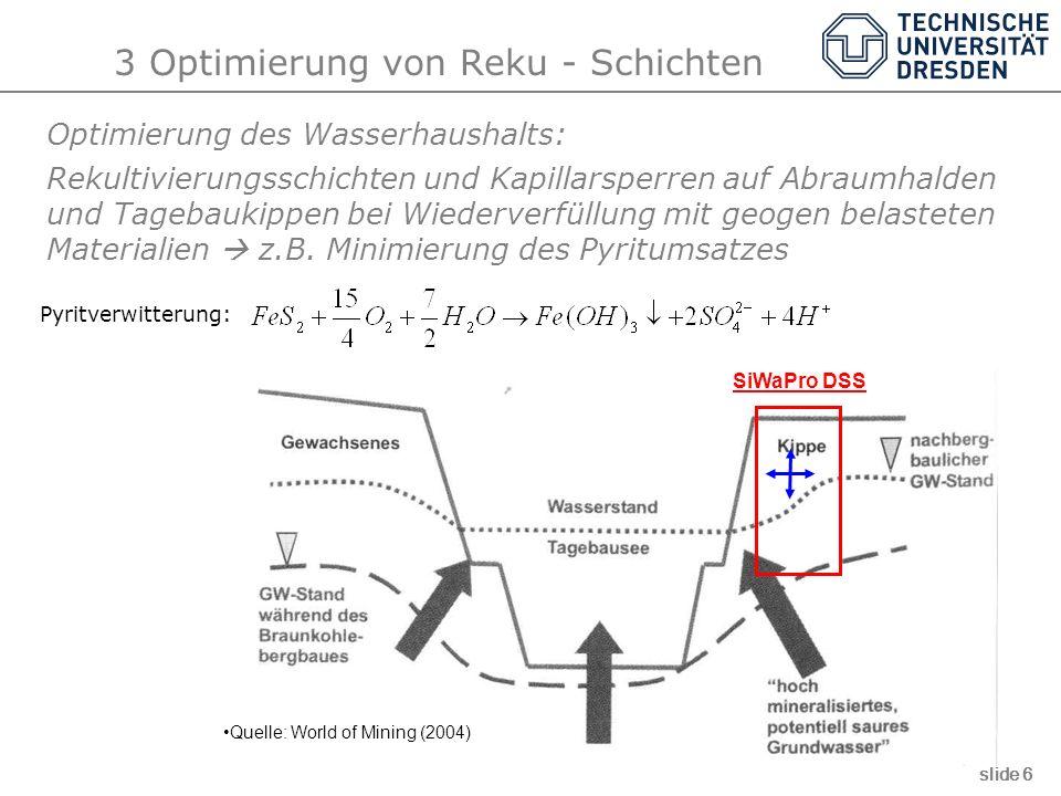 3 Optimierung von Reku - Schichten Optimierung des Wasserhaushalts: Rekultivierungsschichten und Kapillarsperren auf Abraumhalden und Tagebaukippen be